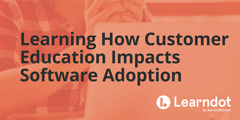 Learning how customer education impacts software adoption
