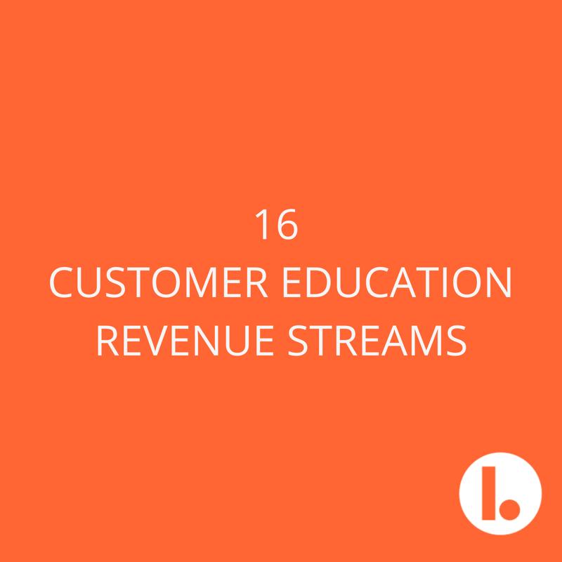 The definitive list of customer education revenue streams